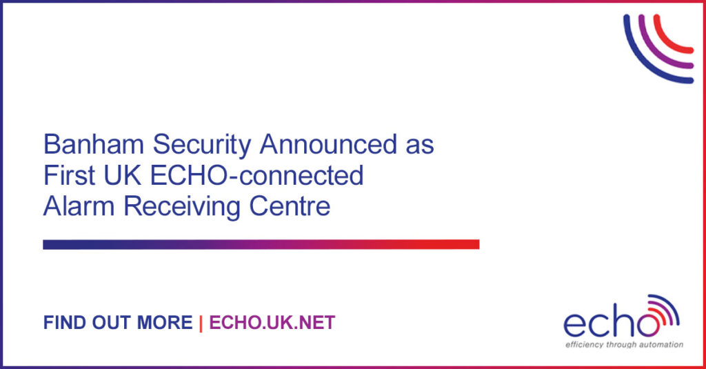 Banham Security announced as First ECHO-connected ARC